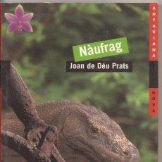 Libros de segunda mano: NÀUFRAG - JOAN DE DÉU PRATS - 4T. PREMI BARCANOVA DE LITERATURA INFANTIL I JUVENIL. Lote 56614005