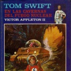 Libros de segunda mano: TOM SWIFT EN LAS CAVERNAS DEL FUEGO NUCLEAR, DE VICTOR APPLETON II. AÑO 1978. (4.2). Lote 56667106