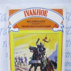 Libros de segunda mano: IVANHOE-EDITORIAL BRUGUERA-1ª EDICION 1981. Lote 56736241