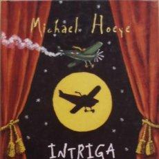 Libros de segunda mano: INTRIGA ENTRE BASTIDORES/MICHAEL HOEYE - MONTENA. Lote 56772196