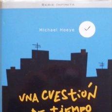 Libros de segunda mano: UNA CUESTIÓN DE TIEMPO/MICHAEL HOEYE - MONTENA. Lote 56772528