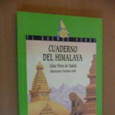 Libros de segunda mano: CUADERNO DEL HIMALAYA. CÉSAR PÉREZ DE TUDELA. ANAYA. Lote 57488774