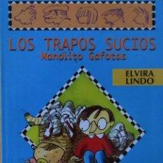 Libros de segunda mano: MANOLITO GAFOTAS. LOS TRAPOS SUCIOS. ELVIRA LINDO. ILUSTRACIÓN DE EMILIO URBERUAGA. Lote 57492864