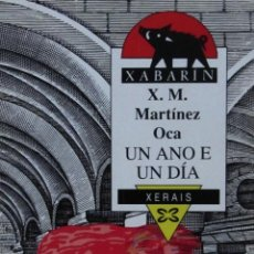 Libros de segunda mano: UN ANO E UN DÍA. X. M. MARTÍNEZ OCA. Lote 57493137