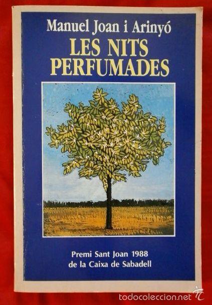 LES NITS PERFUMADES (LAS NOCHES PERFUMADAS) 1ªED.1989 -MANUEL JOAN I ARINYÓ -PREMI S.JOAN -EN CATALÀ (Libros de Segunda Mano - Literatura Infantil y Juvenil - Novela)