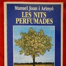 Libros de segunda mano: LES NITS PERFUMADES (LAS NOCHES PERFUMADAS) 1ªED.1989 -MANUEL JOAN I ARINYÓ -PREMI S.JOAN -EN CATALÀ. Lote 57498896