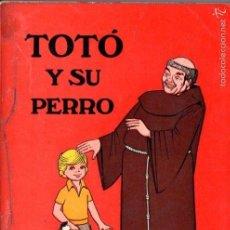 Libros de segunda mano: A. DE JUAN FRANCO : TOTÓ Y SU PERRO (1973). Lote 57626019