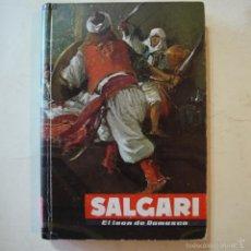 Libros de segunda mano: EL LEÓN DE DAMASCO - EMILIO SALGARI - EDITORIAL MOLINO - 1956. Lote 57666616