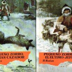 Libros de segunda mano: RADAU : PEQUEÑO ZORRO EL GRAN CAZADOR Y EL ÚLTIMO JEFE - DOS TOMOS (NOGUER, 1961). Lote 57751182