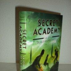Libros de segunda mano: SECRET ACADEMY # 2 LA JOYA DE ALEJANDRO MAGNO (MONTENA) 1º EDICIÓN (VI-2014). Lote 57804285
