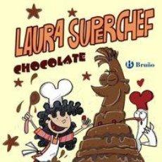 Libros de segunda mano: LAURA SUPERCHEF. CHOCOLATE - SANTOS, CARE. Lote 57879563