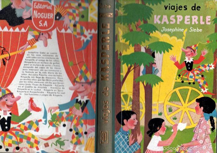 JOSEPHINE SIEBE : VIAJES DE KASPERLE (NOGUER, 1960) 1ª EDICIÓN (Libros de Segunda Mano - Literatura Infantil y Juvenil - Novela)