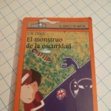 Libros de segunda mano: LIBRO BARCO DE VAPOR. EL MONSTRUO DE LA OSCURIDAD. SM.. Lote 58296273