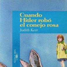 Libros de segunda mano: CUANDO HITLER ROBÓ EL CONEJO ROSA. JUDITH KERR. Lote 58584344