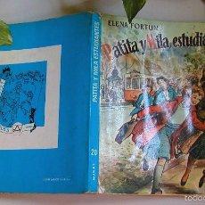 Libros de segunda mano: PATITA Y MILA ESTUDIANTES DE ELENA FORTUN Nº 20 EDITORIAL AGUILAR 1982 TERCERA EDICIÓN. Lote 58613166