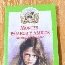 Libros de segunda mano: MONTES, PÁJAROS Y AMIGOS MONTSERRAT DEL AMO. Lote 58733441