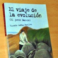Libros de segunda mano: EL VIAJE DE LA EVOLUCIÓN (EL JOVEN DARWIN) - DE VICENTE MUÑOZ - EDIT. ANAYA - 1ª EDICIÓN, MAYO 2007. Lote 194782625