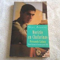 Libros de segunda mano - MORIRÁS EN CHAFARINAS **FERNANDO LALANA** - 59638443