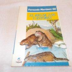 Libros de segunda mano: EL RÍO DE LOS CASTORES 1ª EDICIÓN. Lote 59872268