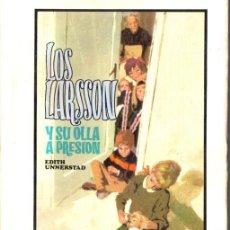 Libros de segunda mano: EDITH UNNERSTAD : LOS LARSSON Y SU OLLA A PRESIÓN (MOLINO, 1966). Lote 59975287