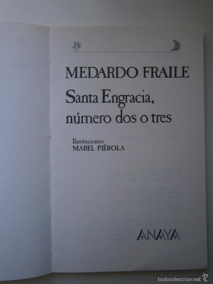 Libros de segunda mano: Santa Engracia numero dos o tres Medardo Fraile Mabel Pierola Anaya 1 edicion 1989 - Foto 9 - 60542639