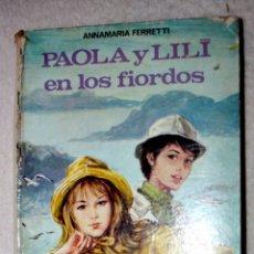 Libros de segunda mano: PAOLA Y LILI EN LOS FIORDOS ( DE ANNAMARIA FERRETTI). OFERTA LIQUIDACIÓN.. Lote 60992079