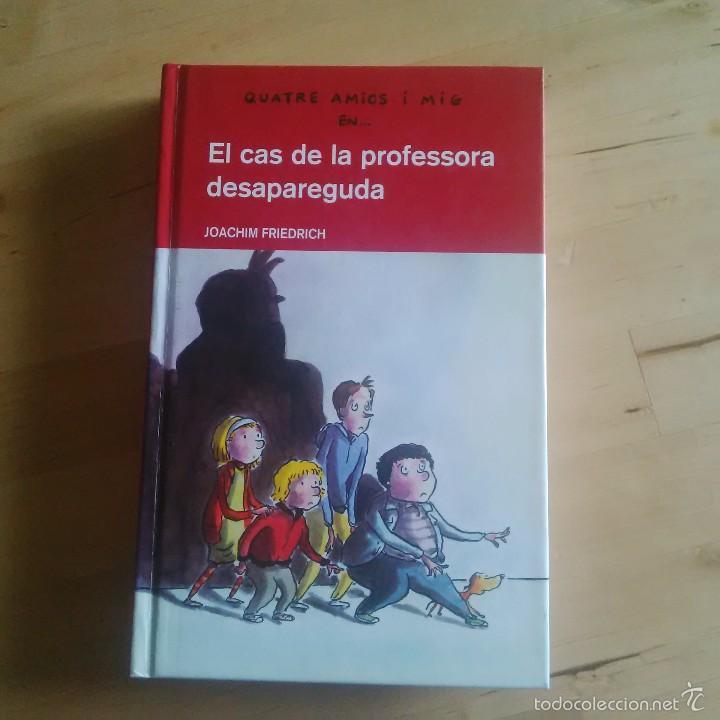 QUATRE AMICS I MIG - EL CAS DE LA PROFESSORA DESAPAREGUDA - JOACHIM FRIEDRICH (Libros de Segunda Mano - Literatura Infantil y Juvenil - Novela)