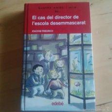 Libros de segunda mano: QUATRE AMICS I MIG - EL CAS DEL DIRECTOR DE L'ESCOLA DESEMMASCARAT - JOACHIM FRIEDRICH. Lote 61133731