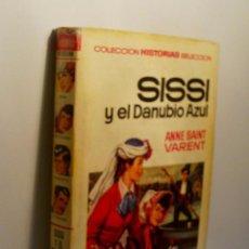 Libros de segunda mano: SISSI Y EL DANUBIO AZUL. SAINT VARENT ANNE. 1967. Lote 62016096