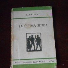 Libros de segunda mano: ZANE GREY - LA ÚLTIMA SENDA . Lote 62220392