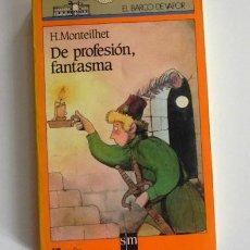 Libros de segunda mano: DE PROFESIÓN FANTASMA - LIBRO NOVELA JUVENIL INFANTIL - EL BARCO DE VAPOR - SM - 6ª EDICIÓN. Lote 63152640