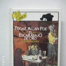 Libros de segunda mano: EL ESCARABAJO DE ORO Y OTROS CUENTOS, EDGAR ALLAN POE, TUS LIBROS ANAYA. Lote 241154840