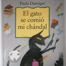 Libros de segunda mano: EL GATO SE COMIO MI CHANDAL PAULA DANZIGER VIA LIBRE 1 EDICION 1989. Lote 63982135
