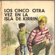 Libros de segunda mano: LOS CINCO OTRA VEZ EN LA ISLA DE KIRRIN. ENID BLYTON. Lote 64140591