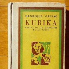 Libros de segunda mano: KURIKA - NOVELA DE LOS HABITANTES DE LA SELVA - BUENOS AIRES 1947. Lote 64926051