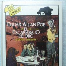 Libros de segunda mano: EL ESCARABAJO DE ORO Y OTROS CUENTOS - EDGAR ALAN POE - TUS LIBROS - ANAYA. Lote 65806730