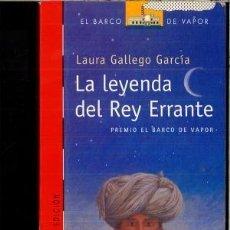 Libros de segunda mano: LA LEYENDA DEL REY ERRANTE (LAURA GALLEGO GARCIA) - SM BARCO DE VAPOR. Lote 252578750