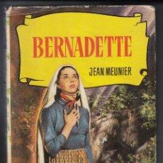 Libros de segunda mano: BERNADETTE, JEAN MEUNIER, COLECCIÓN HISTORIAS Nº 13, ENVÍO GRATIS. Lote 66542138