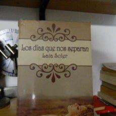 Libros de segunda mano: LOS DÍAS QUE NOS SEPARAN - LAIA SOLER - 2013. Lote 67390929