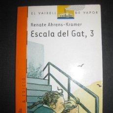 Libros de segunda mano: ESCALA DEL GAT, 3. RENATE AHRENS-KRAMER.. EL VAIXELL DE VAPOR. EDITORIAL CRUILLA 2004.. Lote 68667829