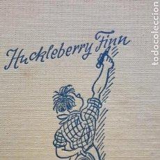 Libros de segunda mano: LAS AVENTURAS DE HUCKELEBERRY FINN. MARCK TWAIN. ED. JUVENTUD. 1A ED 1957. IL. W. TRIER.. Lote 69076473