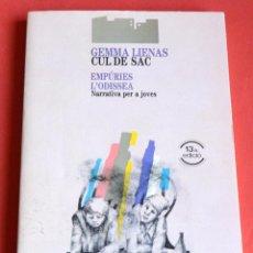 Libros de segunda mano: CUL DE SAC - GEMMA LIENAS - EMPURIES L' ODISSEA - NARRATIVA PER A JOVES - 1992 - CATALÀ. Lote 178847263