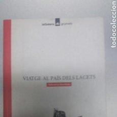 Libros de segunda mano: VIATGE AL PAIS DELS LACETS. Lote 71137154
