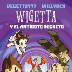 Libros de segunda mano: WIGETTA Y EL ANTÍDOTO SECRETO - VEGETTA 777 / WILLYREX. Lote 254206430