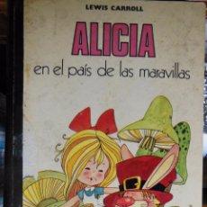 Libros de segunda mano: ALICIA EN EL PAÍS DE LAS MARAVILLAS. CARROLL LEWIS. 1972. Lote 73617619