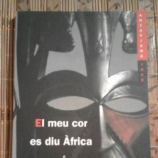 Libros de segunda mano: EL MEU COR ES DIU ÀFRICA - VÍCTOR MORA. Lote 73637707