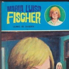 Libros de segunda mano: ** LN07 - ULRIKE SE DIVIERTE - MARIA LUISA FISCHER. Lote 74307931