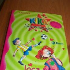 Libros de segunda mano: KIKA SUPERBRUJA LOCA POR EL FÚTBOL. Nº 5.. Lote 74369191