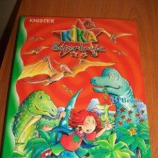 Libros de segunda mano: KIKA SUPERBRUJA Y LOS DINOSAURIOS . Nº 16. . Lote 74369271