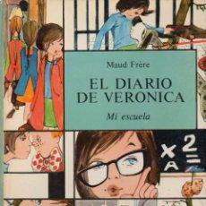 Libros de segunda mano: MAUD FRÉRE : EL DIARIO DE VERÓNICA - MI ESCUELA (MOLINO, 1967). Lote 74966067